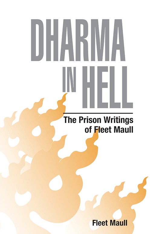 Dharma in Hell. The Prison Writings of Fleet Maull