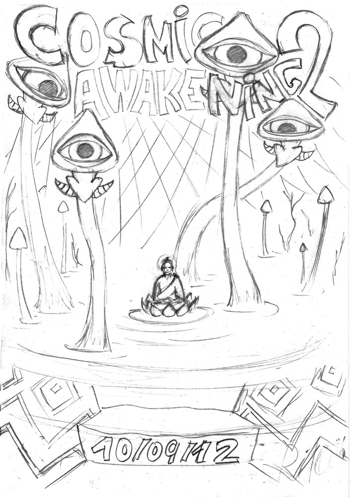 Cosmic Awakening psychedelic party flyer sketch 2012 by Andrei Verner