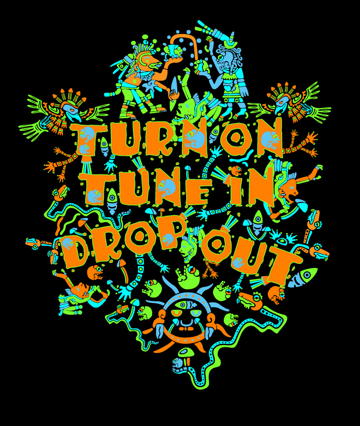 Turn On Tune In Drop Out psychedelic fluorescent T-shirt by Andrei Verner