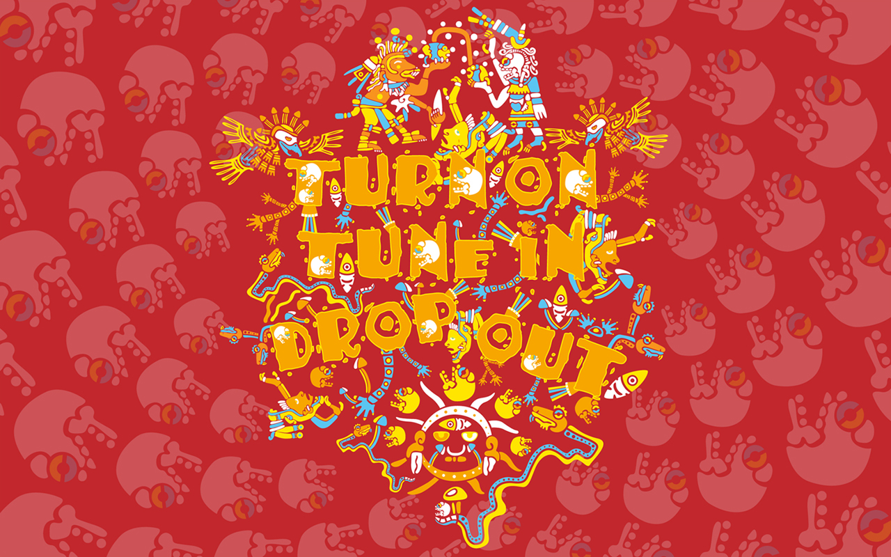 Turn On Tune In Drop Out Psychedelic Wallpaper by Andrei Verner